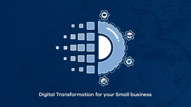 Four Simple Steps towards Digital Transformation for your Small Business