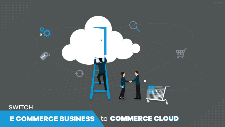 switch your eCommerce Business to a Commerce Cloud