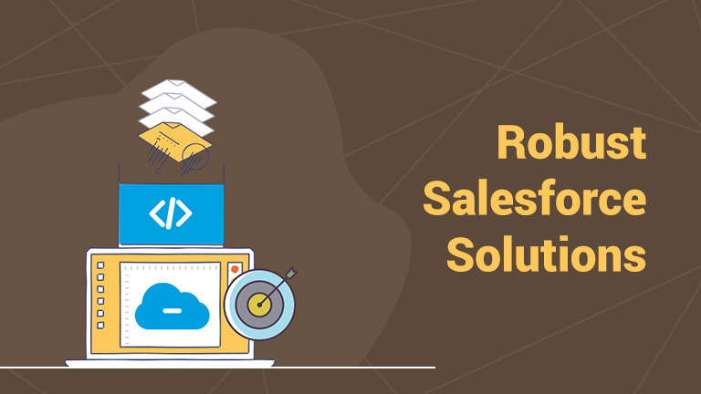 Implementing Robust Salesforce Solutions