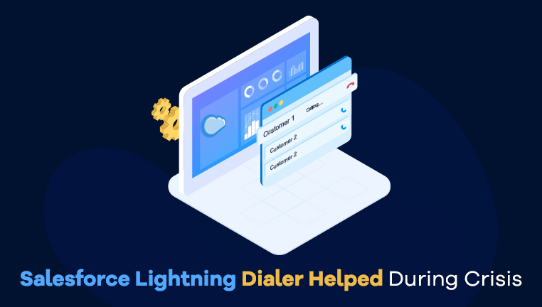 How-Salesforce-Lightning-Dialer-Helped-users-calls-Quickly-During-Crisis_blog_762x432.jpg