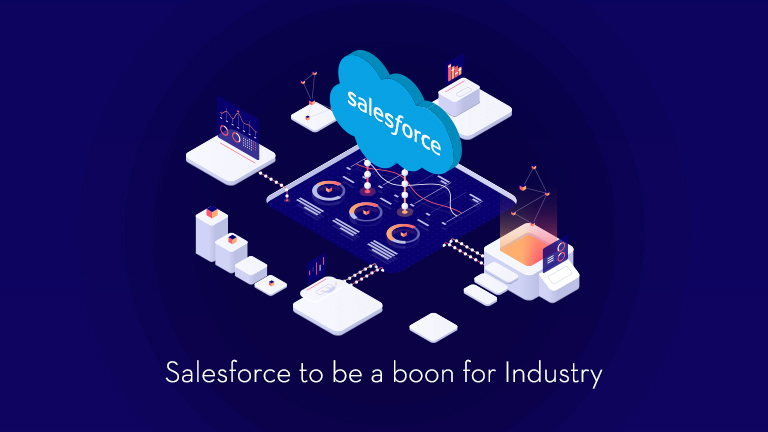 How-Salesforce-could-turn-out-to-be-a-boon-for-your-Industry_Blog_767x432.jpg