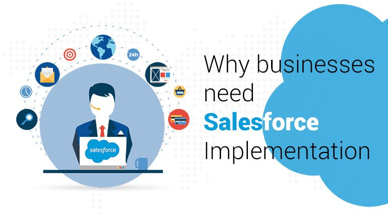 Why businesses need Salesforce Implementation?